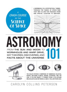 Product Astronomy 101: From the Sun and Moon to Wormholes and Warp Drive, Key Theories, Discoveries, and Facts About the Universe