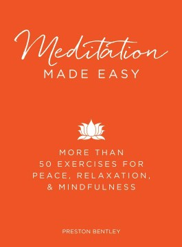 Product Meditation Made Easy: More Than 50 Exercises for Peace, Relaxation, and Mindfulness