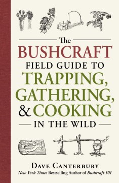 Product The Bushcraft Field Guide to Trapping, Gathering, & Cooking in the Wild