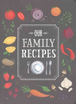 Product Our Family Recipes: Preserve and Organize All Your Treasured Family Recipes - Past, Present, and Future - All in This Recipe Journal