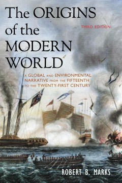 Product The Origins of the Modern World: A Global and Environmental Narrative from the Fifteenth to the Twenty-first Century
