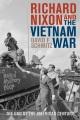 Product Richard Nixon and the Vietnam War