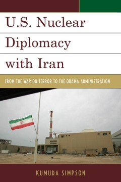 Product U.S. Nuclear Diplomacy with Iran: From the War on Terror to the Obama Administration