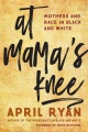 Product At Mama's Knee: Mothers and Race in Black and White