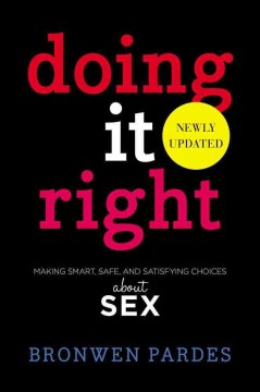 Product Doing It Right: Making Smart, Safe, and Satisfying Choices About Sex