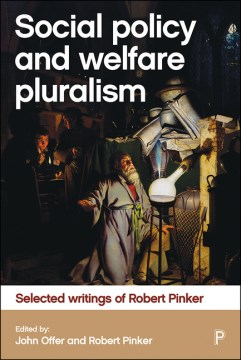 Product Social Policy and Welfare Pluralism: Selected Writings of Robert Pinker