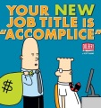 "Product Your New Job Title Is ""Accomplice"""