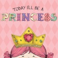 Product Today I'll Be a Princess