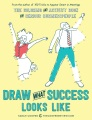 Product Draw What Success Looks Like: The Coloring and Activity Book for Serious Businesspeople