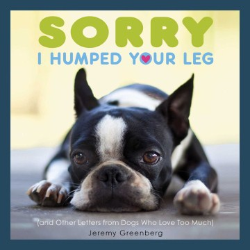 Product Sorry I Humped Your Leg: And Other Letters from Dogs Who Love Too Much