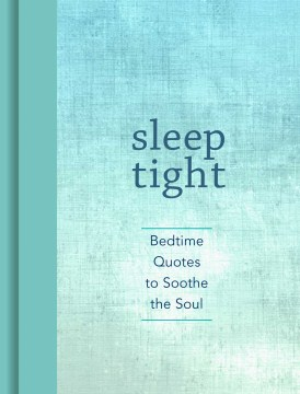 Product Sleep Tight: Bedtime Quotes to Soothe the Soul