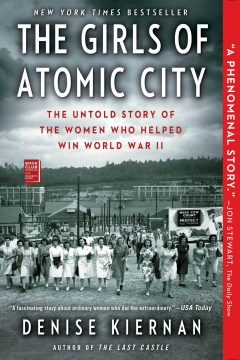 Product The Girls of Atomic City: The Untold Story of the Women Who Helped Win World War II