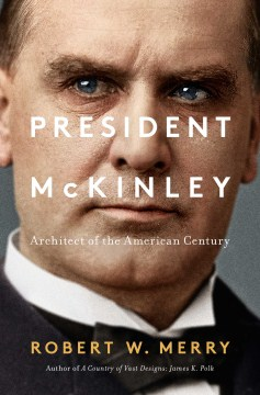 Product President McKinley: Architect of the American Century