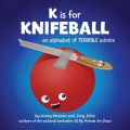Product K Is for Knifeball: An Alphabet of Terrible Advice