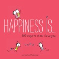 Product Happiness is...500 ways to show I Love You