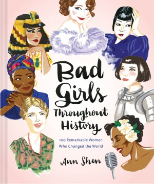 Product Bad Girls Throughout History: 100 Remarkable Women Who Changed the World