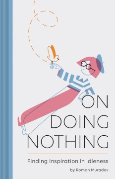 Product On Doing Nothing: Finding Inspiration in Idleness