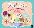 Product Top This! the Ice Cream Game