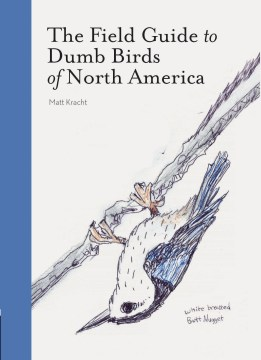 Product The Field Guide to Dumb Birds of North America