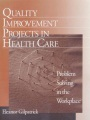 Product Quality Improvement Projects in Health Care