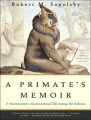 Product A Primate's Memoir: A Neuroscientist's Unconventional Life Among the Baboons