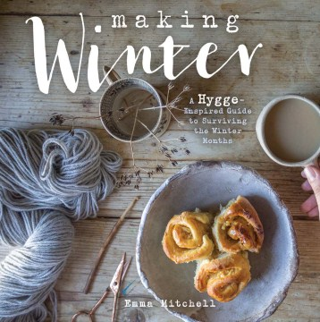 Product Making Winter: A Hygge-Inspired Guide for Surviving the Winter Months