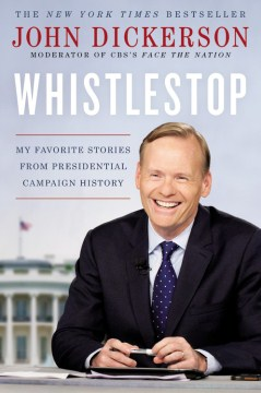 Product Whistlestop: My Favorite Stories from Presidential Campaign History