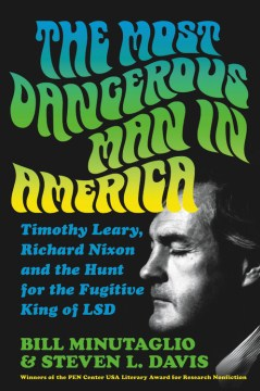 Product The Most Dangerous Man in America: Timothy Leary, Richard Nixon and the Hunt for the Fugitive King of Lsd