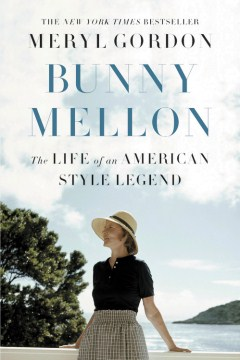 Product Bunny Mellon: The Life of an American Style Legend