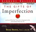 Product The Gifts of Imperfection: Let Go of Who You Think You're Supposed to Be and Embrace Who You Are: Library Edition