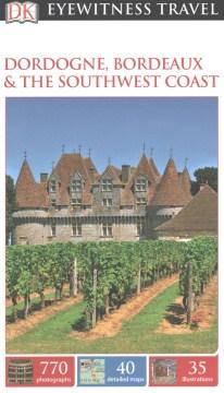 Product Dk Eyewitness Dordogne, Bordeaux & the Southwest Coast