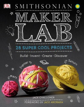 Product Maker Lab: 28 Super Cool Projects: Build - Invent - Create - Discover