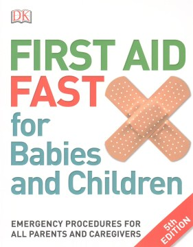 Product First Aid Fast for Babies and Children: Emergency Procedures for All Parents and Caregivers