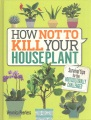 Product How Not to Kill Your Houseplant