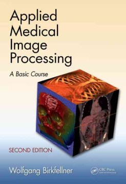 Product Applied Medical Image Processing: A Basic Course