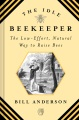 Product The Idle Beekeeper: The Low-Effort, Natural Way to Raise Bees