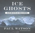 Product Ice Ghosts: The Epic Hunt for the Lost Franklin Expedition, Library Edition