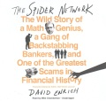 Product The Spider Network: The Wild Story of a Math Genius, a Gang of Backstabbing Bankers, and One of the Greatest Scams in Financial History: Library Edition