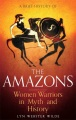 Product A Brief History of the Amazons