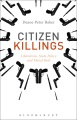 Product Citizen Killings: Liberalism, State Policy and Moral Risk