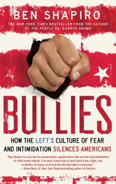 Product Bullies: How the Left's Culture of Fear and Intimidation Silences Americans