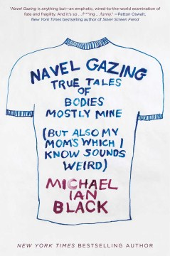 Product Navel Gazing: True Tales of Bodies, Mostly Mine (but Also My Mom's, Which I Know Sounds Weird)