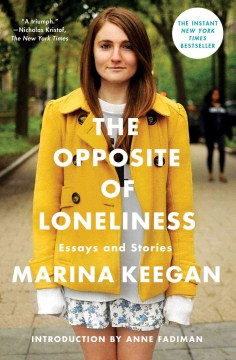 Product The Opposite of Loneliness: Essays and Stories