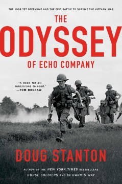 Product The Odyssey of Echo Company: The 1968 Tet Offensive and the Epic Battle to Survive the Vietnam War