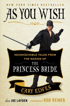 Product As You Wish: Inconceivable Tales from the Making of the Princess Bride