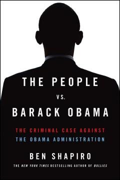 Product The People vs. Barack Obama: The Criminal Case Against the Obama Administration