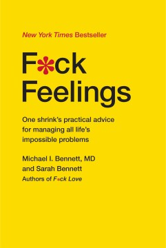 Product F*ck Feelings: One Shrink's Practical Advice for Managing All Life's Impossible Problems