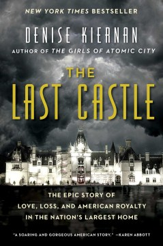 Product The Last Castle: The Epic Story of Love, Loss, and American Royalty in the Nation's Largest Home