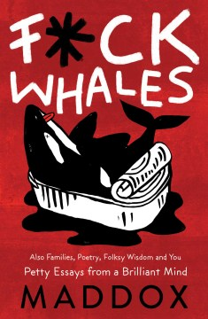 Product F*ck Whales: Also Families, Poetry, Folksy Wisdom and You