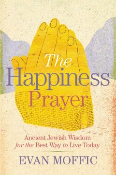 Product The Happiness Prayer: Ancient Jewish Wisdom for the Best Way to Live Today